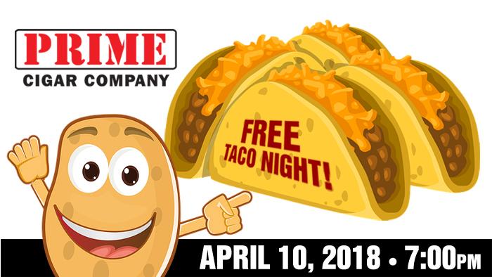 Taco Night at Prime Cigar April 10th!